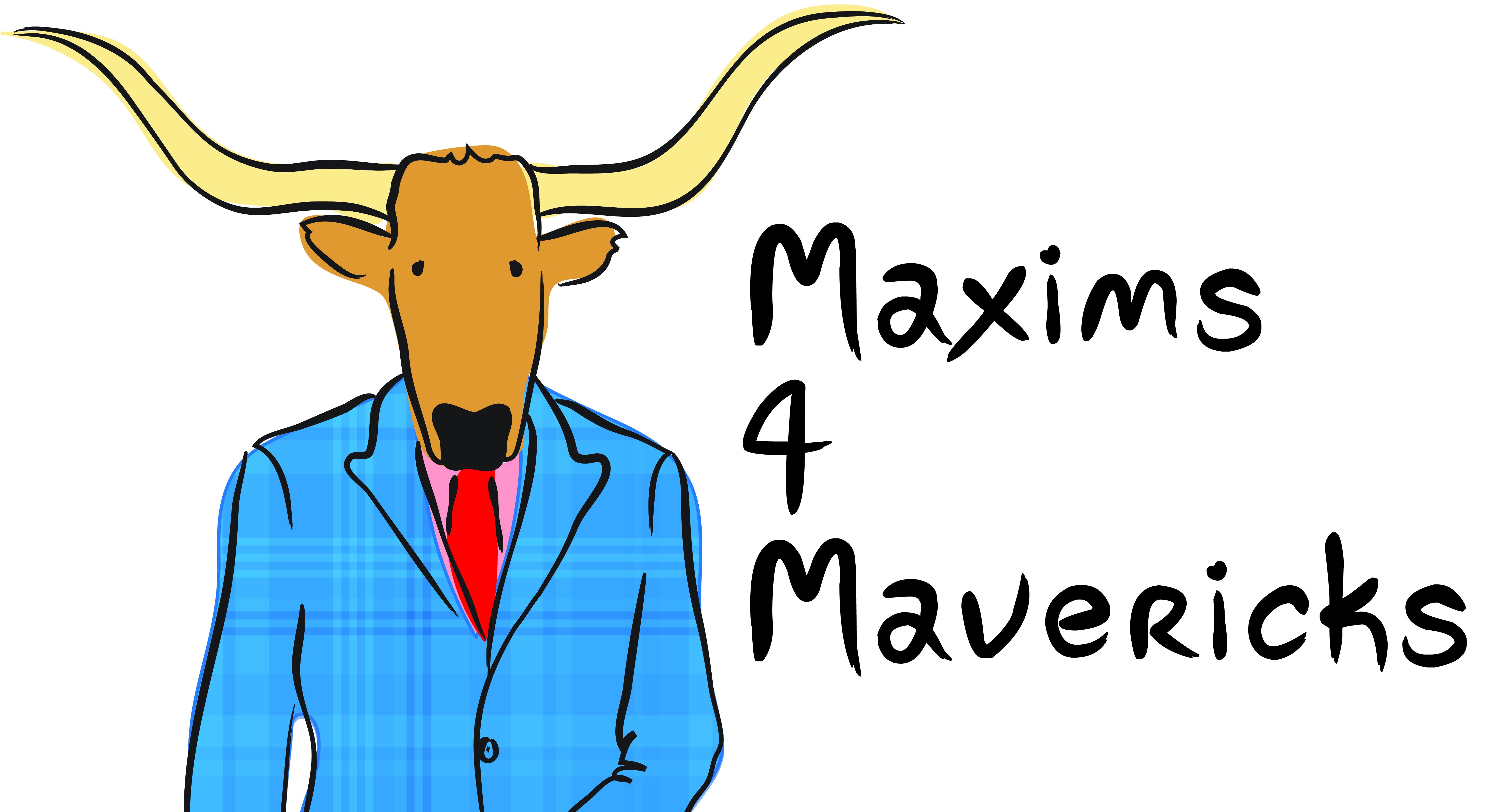 Maxims 4 Mavericks by Kent Healy